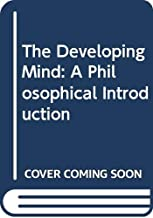 The Developing Mind: A Philosophical Introduction (English Edition)