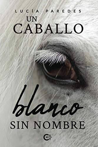 Un caballo blanco sin nombre (Caligrama)
