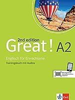 Great! A2, 2nd edition. Trainingsbuch + Audios online: Englisch fuer Erwachsene. Trainingsbuch mit Audios