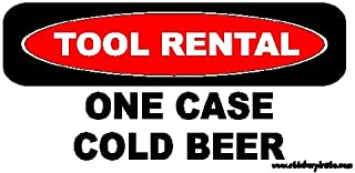 Tool Rental: One Case Cold Beer Toolbox Bumper Sticker/Decal