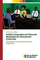 Análise Linguística do Discurso Realizado em Situação de Entrevista