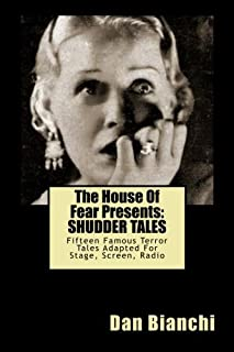 The House Of Fear Presents: Shudder Tales: Sixteen Famous Terror Tales Adapted For Stage, Screen, Radio