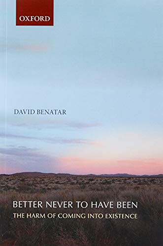 Better Never to Have Been: The Harm Of Coming Into Existenceの詳細を見る