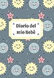Diario del mio Bebè: Quaderno con schede prestampate per registrare la routine quotidiana del bebè: sonno, allattamento, cambio pannolino e attività - Regalo per Neo-mamme