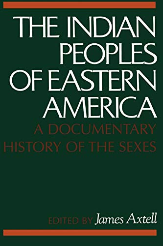 The Indian Peoples Of Eastern America A Documentary History Of The Sexes