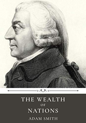 The Wealth of Nations by Adam Smith