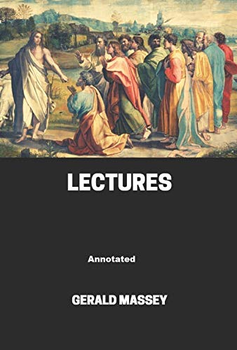 Gerald Massey\'s Lectures Annotated (English Edition)