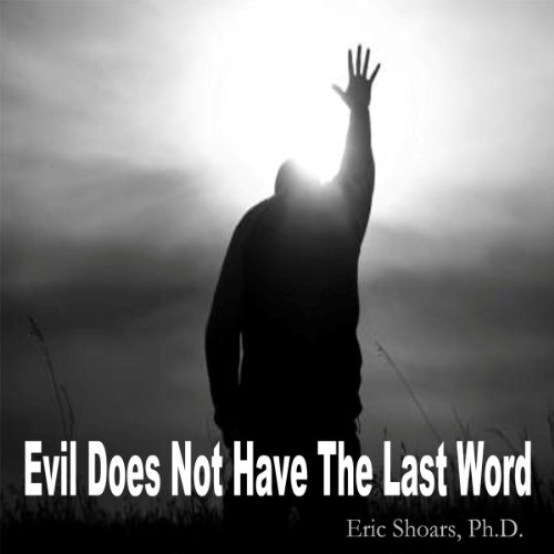 Evil Does Not Have the Last Word audiobook cover art