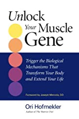 Unlock Your Muscle Gene: Trigger the Biological Mechanisms That Transform Your Body and Extend Your Life (English Edition) Format Kindle