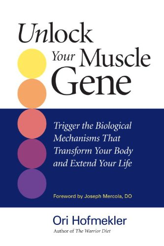 Unlock Your Muscle Gene: Trigger the Biological Mechanisms That Transform Your Body and Extend Your Life (English Edition)
