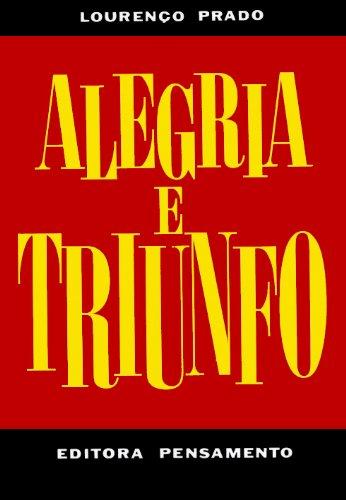 Alegria e Triunfo I: Volume 1