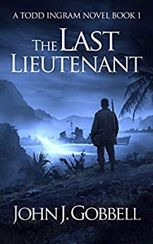 The Last Lieutenant (The Todd Ingram Series Book 1) by [John J. Gobbell]