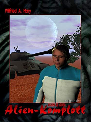 HdW-B 009: Alien-Komplott (German Edition)
