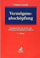 Vermoegensabschoepfung: Handbuch fuer das Straf- und Ordnungswidrigkeitenverfahren