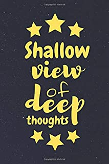 Shallow View: Cute Diary Journal Notebook with a Good-Sounding Text on the Cover with the Stars (110 Blank Unlined Pages, 6 x 9) Gift for a Lady