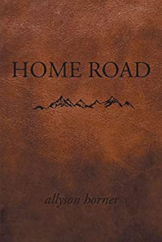 Home Road by [Allyson Horner]