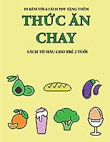 Sách tô màu cho trẻ 2 tuổi (Thức ăn chay): Cuốn sách này có 40 trang tô màu với các đường kẻ to đậm hơn nhằm giảm việc nản chí và cải thiện sự tự tin. Cuốn sách này sẽ hỗ trợ tr