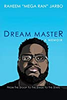 Dream Master: From the Stoop to the Stage to the Stars