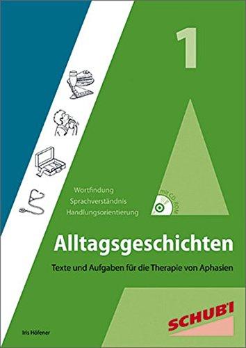 Alltagsgeschichten 1: Texte und Aufgaben für die Therapie von Aphasien
