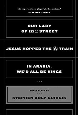 Our Lady of 121st Street: Jesus Hopped the A Train; In Arabia, We'd All Be Kings