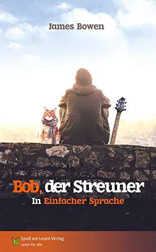 Bob, der Streuner: in Einfacher Sprache