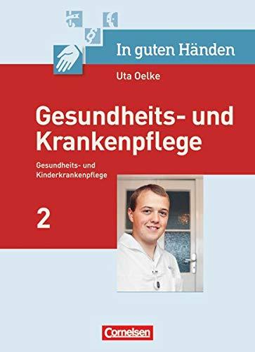In guten Händen - Gesundheits- und Krankenpflege/Gesundheits- und Kinderkrankenpflege: Pflege von Menschen in besonderen Lebenssituationen und Problemlagen - Fachbuch