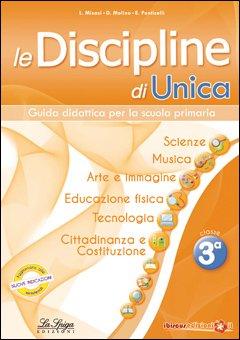 Le discipline di Unica. Storia e Geografia. Per la 3ª classe elementare