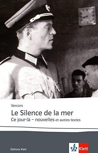 Le silence de la mer / Ce jour-là: Nouvelles. Französische Lektüre für das 6. Lernjahr, Oberstufe