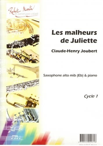 Partities classificeren ROBERT MARTIN JOUBERT C.H. - MALHEURS DE JULIETTE (LES), ALTO Saxofoon