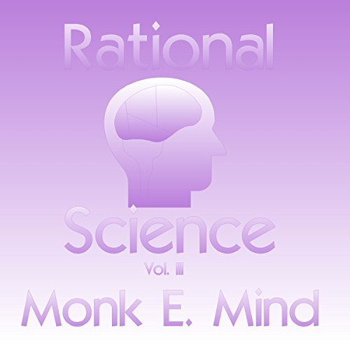 Rational Science Vol. III (Volume 3) audiobook cover art