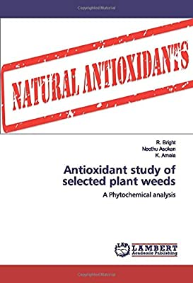 Antioxidant study of selected plant weeds: A Phytochemical analysis