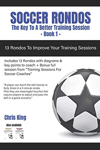 Soccer Rondos Book 1: The Key To A Better Training Session (Training Sessions for Soccer Coaches, Band 3)