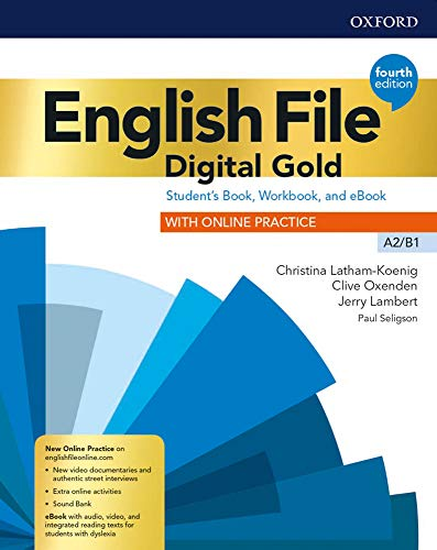 English file. Digital gold. A2-B1. Student's book & workbook without key. Per il biennio delle Scuole superiori. Con e-book. Con espansione online [Lingua inglese]
