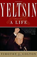 Yeltsin: A Life by Timothy J. Colton(2011-08-23)