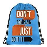 BFGTH Borsa morbida Don't Complain Just Do It Drawstring Backpack Rucksack Shoulder Bags Gym Bag