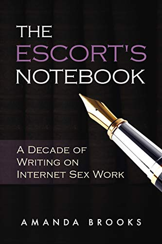 The Escort's Notebook: A Decade of Writing on Internet Sex Work