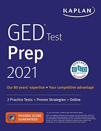 GED Test Prep 2021: 2 Practice Tests + Proven Strategies + Online (Kaplan Test Prep)