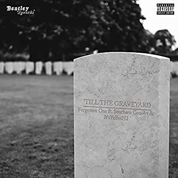 'Till The Graveyard (feat. Southern Com4rt & It'sYaBoiH2)
