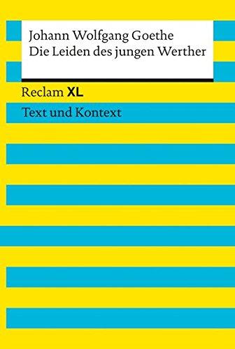 Die Leiden des jungen Werther. Textausgabe mit Kommentar und Materialien: Reclam XL – Text und Kontext