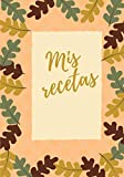 Mis Recetas: Libro de recetas en blanco personalizado para crear tus propios platos deliciosos - cuaderno de recetas de cocina para escribir hasta 50 recetas. Libros de 7 'x 10'.