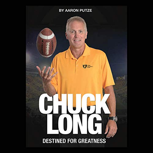 Chuck Long: Destined for Greatness audiobook cover art