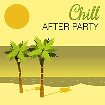 Chill After Party – Lounge Summer, Nature Sounds for Chilling, Ocean Dreams