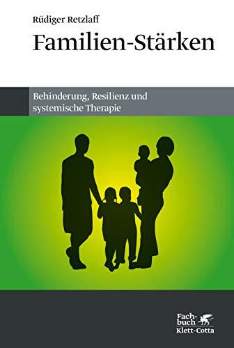 Familien-Stärken: Behinderung, Resilienz und systemische Therapie