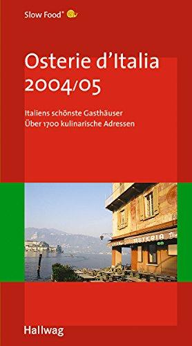 Osterie d'Italia 2004/05: Italiens schönste Gasthäuser (Hallwag Gastronomische Reiseführer)