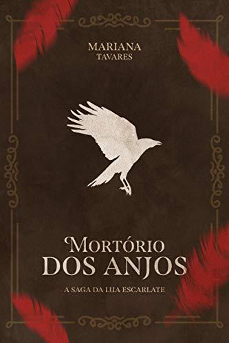 Mortório dos Anjos: A Saga da Lua Escarlate (Portuguese Edition)