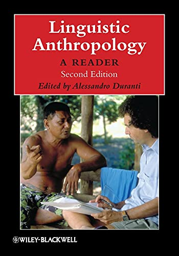 Linguistic Anthropology: A Reader, 2nd Edition (Blackwell Anthologies in Social & Cultural Anthropology)