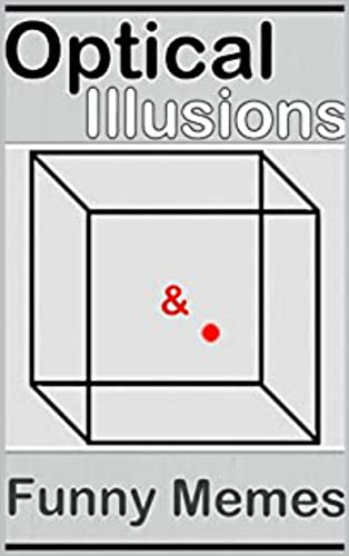 Memes: Optical Illusions Extra Mad Edition With FUNNY MEMES - These Danks Are The Best Bro (English Edition)