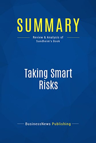 Summary: Taking Smart Risks: Review and Analysis of Sundheims Book (English Edition)