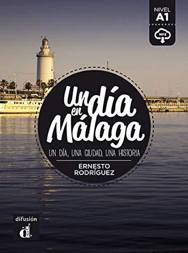 Un día en Málaga: Un día en Málaga (Un día en ... nivel A1)