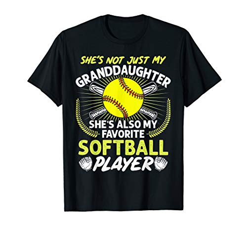 Funny My Granddaughter She's Also My Favorite Softball T-Shirt